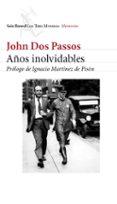 AÑOS INOLVIDABLES di DOS PASSOS, JOHN