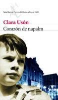 CORAZON DE NAPALM (PREMIO BIBLIOTECA BREVE 2009) di USON, CLARA
