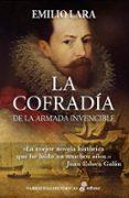 LA COFRADÍA DE LA ARMADA INVENCIBLE di LARA, EMILIO