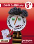 LENGUA CASTELLANA 5º  EDUCACION PRIMARIA LIBRO DEL ALUMNO CATALUNYA / ILLES BALEARS ED 2017 di VV.AA.