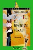 PAMELA PANAMA Y EL HECHIZO FINAL di MONREAL DIAZ, VIOLETA