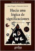HACIA UNA LOGICA DE SIGNIFICACIONES de GARCIA, ROLANDO  PIAGET, JEAN