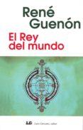 EL REY DEL MUNDO di GUENON, RENE