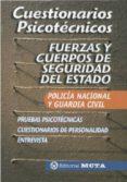 FUERZAS Y CUERPOS DE SEGURIDAD DEL ESTADO: POLICIA NACIONAL Y GUR ARDIA CIVIL: CUESTIONARIOS PSICOTECNICOS, PRUEBAS PSICOTECNICAS, CUESTIONARIOS DE PERSONALIDAD, ENTREVISTA di VV.AA.