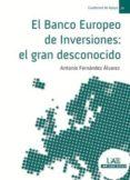 EL BANCO EUROPEO DE INVERSIONES: EL GRAN DESCONOCIDO di FERNANDEZ ALVAREZ, ANTONIO