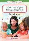 CLASSROOM ENGLISH FOR CLIL TEACHERS de DIAZ, MARIA DEL CARMEN