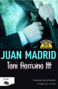 TONI ROMANO III (CUENTAS PENDIENTES + GRUPO DE NOCHE) de MADRID, JUAN