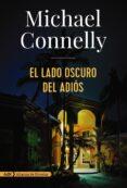 EL LADO OSCURO DEL ADIOS (ADN) de CONNELLY, MICHAEL