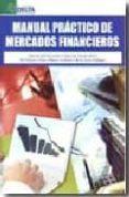 MANUAL PRACTICO DE MERCADOS FINANCIEROS di VV.AA.