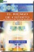 EL RIESGO DE CREDITO EN EL MARCO DEL ACUERDO BASILEA II di SAMANIEGO MEDINA, REYES