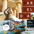 BARCELONA: LUGARES INOLVIDABLES di VV.AA.