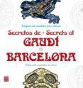 SECRETOS DE GAUDI * BARCELONA (ARTE-TERAPIA) di VV.AA.