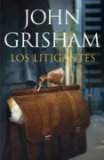 LOS LITIGANTES di GRISHAM, JOHN