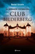 9788408146667 - Estulin Daniel: La Verdadera Historia Del Club Bilderberg - Libro