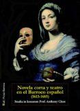 NOVELA CORTA Y TEATRO EN EL BARROCO ESPAÑOL (1613-1685) di VV.AA.