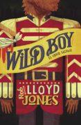 WILD BOY SALVAJE di LLOYD JONES, ROB