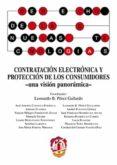 CONTRATACIÓN ELECTRÓNICA Y PROTECCIÓN DE LOS CONSUMIDORES - UNA VISIÓN PANORÁMICA- di PEREZ GALLARDO, LEONARDO B.