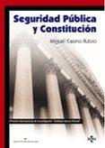 SEGURIDAD PUBLICA Y CONSTITUCION di CASINO RUBIO, MIGUEL