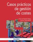 CASOS PRACTICOS DE GESTION DE COSTES di PAREDES ORTEGA, JOSE LUIS  FULLANA BELDA, CARMEN