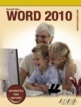 WORD 2010 (INFORMATICA PARA MAYORES) de MARTOS RUBIO, ANA