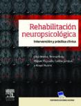 REHABILITACION NEUROPSICOLOGICA: INTERVENCION Y PRACTICA CLINICA di BRUNA I RABASSA, OLGA
