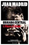 (PE) BRIGADA CENTRAL 1: FLORES, EL GITANO de MADRID, JUAN