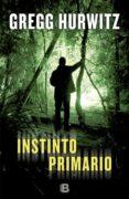 INSTINTO PRIMARIO de HURWITZ, GREGG ANDREW