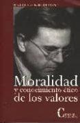 MORALIDAD Y CONOCIMIENTO ETICO DE LOS VALORES di HILDEBRAND, DIETRICH VON