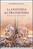 LA ANATOMIA DEL FRANQUISMO: DE LA SUPERVIVENCIA A LA AGONIA DEL R EGIMEN FRANQUISTA, 1945-1977. di MOLINERO, CARME