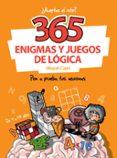 365 ENIGMAS Y JUEGOS DE LOGICA di VV.AA.