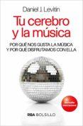 TU CEREBRO Y LA MUSICA di LEVITIN, DANIEL J.