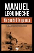 YO PONDRÉ LA GUERRA di LEGUINECHE, MANUEL