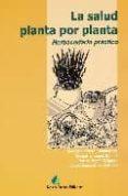 LA SALUD PLANTA POR PLANTA: HERBACEDARIO PRACTICO di VV.AA.