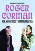ROGER CORMAN: POE, MONSTRUOS Y EXTRATERRESTRES di VV.AA.