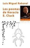 LOS POEMAS DE HORACIO E. CLUCK di RABANAL, LUIS MIGUEL