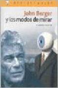 JOHN BERGER Y LOS MODOS DE MIRAR di MAYER, MARCOS