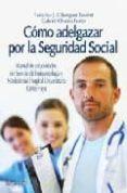 COMO ADELGAZAR POR LA SEGURIDAD SOCIAL: MANUAL DE AUTOCUIDADOS DEL SERVICIO DE ENDOCRINOLOGIA Y NUTRICION DEL HOSPITAL UNIVERSITARIO CARLOS HAYA di SORIGUER ESCOFET, FEDERICO J.C.