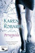 PERSEGUIDA de ROBARDS, KAREN