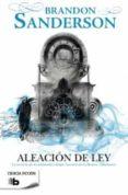 NACIDOS DE LA BRUMA 4: ALEACION DE LEY de SANDERSON, BRANDON