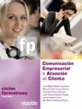 COMUNICACIÓN EMPRESARIAL Y ATENCIÓN AL CLIENTE di VV.AA.