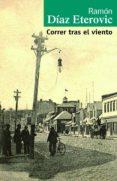 CORRER TRAS EL VIENTO di DIAZ ETEROVIC, RAMON