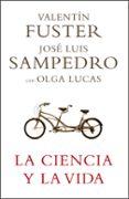LA CIENCIA Y LA VIDA de SAMPEDRO, JOSE LUIS  FUSTER, VALENTIN