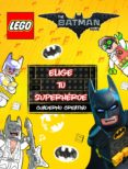 9788408164968 - Vv.aa.: Lego Batman. Elige Tu Superheroe (cuaderno Creativo) - Libro