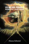 LO MEJOR POSIBLE: RACIONALIDAD Y ACCION HUMANA di MOSTERIN, JESUS