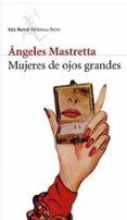 MUJERES DE OJOS GRANDES di MASTRETTA, ANGELES