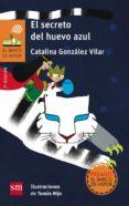 EL SECRETO DEL HUEVO AZUL di GONZALEZ VILAR, CATALINA