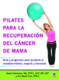 PILATES PARA LA RECUPERACIÓN DEL CÁNCER DE MAMA di VV.AA.