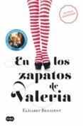 EN LOS ZAPATOS DE VALERIA di BENAVENT, ELISABET