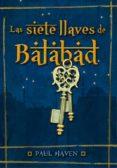 LAS SIETE LLAVES DE BALABAD di HAVEN, PAUL