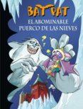 BAT PAT 20:EL ABOMINABLE PUERCO DE LAS NIEVES di PAVANELLO, ROBERTO   PAVANELLO, ROBERTO